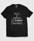 products/ALL_I_NEED_IS-black-t-shirt.jpg