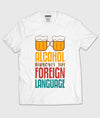 Alcohol Improves My Foreign Language T-Shirt