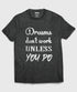 products/Dreams_Dont_Work_You_Do-charcoal-t-shirt.jpg