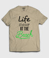 Life is better T-Shirt