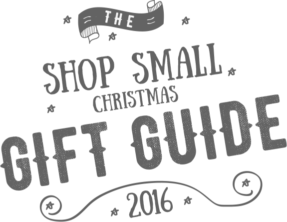 The Shop Small Christmas Gift Guide 2016