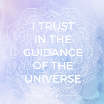 I Trust In The Guidance of the Universe