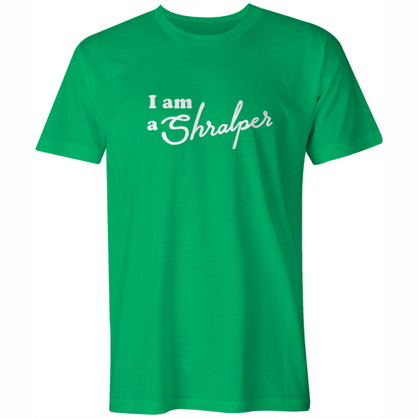 I am a Shralper Tee