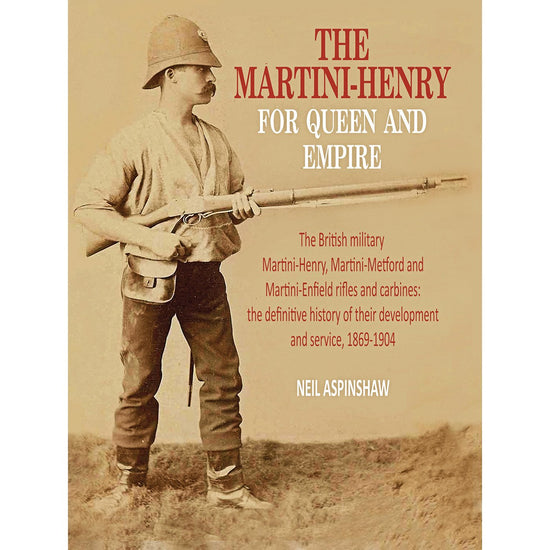 The Martini-Henry For Queen And Empire by Neil Aspinshaw New Made Items