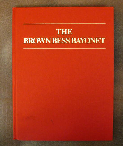 Book: The Brown Bess Bayonet New Made Items