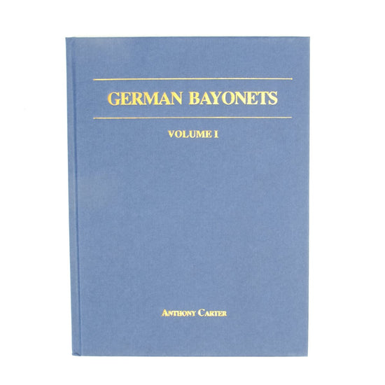 Book: German Bayonets Volume I- Models 98/02 & 98/05 (Hardcover) New Made Items