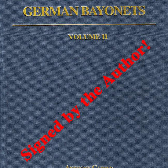 Book: German Bayonets Volume II- Models 71/84, 69/98, 71/98, 98, KS98, 1914 & 84/89 (Hardcover)