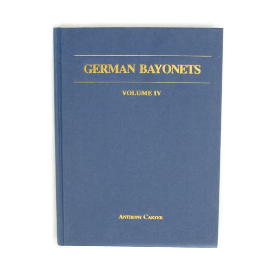 Book: German Bayonets Volume IV- Regulation Pattern Sword Bayonets 1860-1900 (Hardcover)