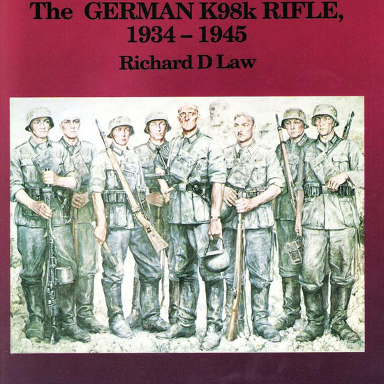 Book: Backbone of the Wehrmacht (The German K98k Rifle, 1934 - 1945)