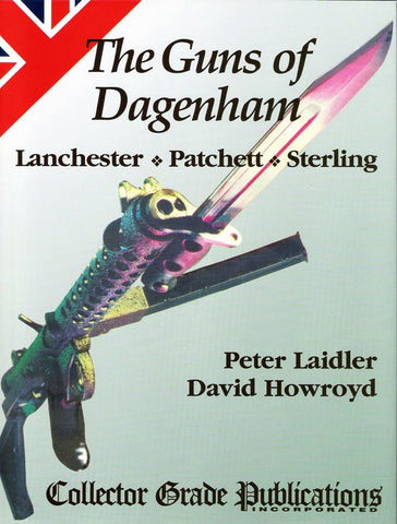 Book: The Guns of Dagenham: Lanchester-Patchett-Sterling New Made Items