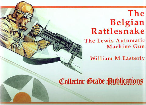Book: The Belgian Rattlesnake (Lewis Machine Gun)