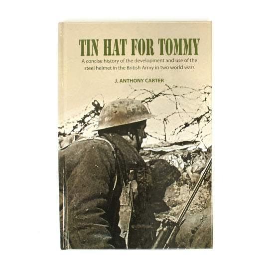 Book: Tin Hat For Tommy- History of the British Brodie Helmet New Made Items
