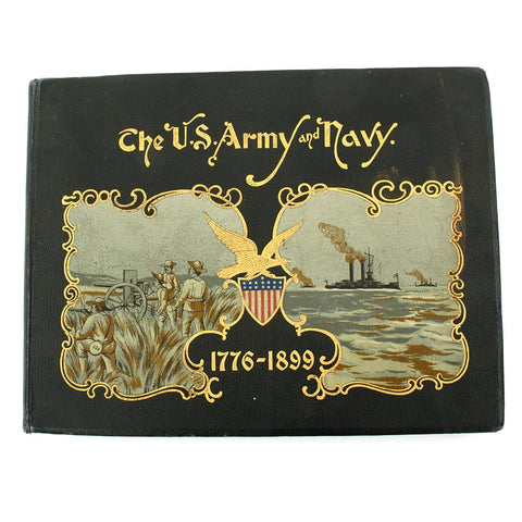 Original U.S. 1899 First Edition Of The United States Army and Navy 1776 - 1899 Original Items