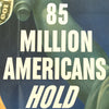 show larger image of product view 2 : Original U.S. WWII 85 Million Americans Hold War Bonds Poster Original Items