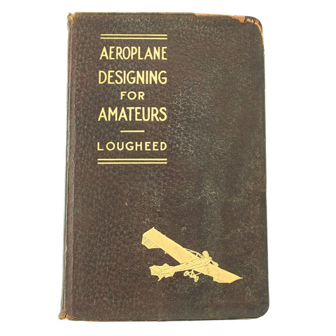 Original U.S. Pre-WWI 1912 Aeroplane Designing for Amateurs Book Original Items