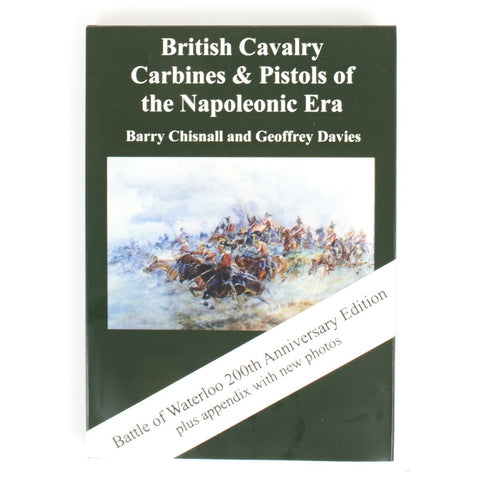 British Cavalry Carbines and Pistols of the Napoleonic Era - Waterloo 200th Anniversary Edition New Made Items