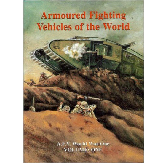 Armoured Fighting Vehicles of the World: AFVs of World War One (Hardcover Book) New Made Items