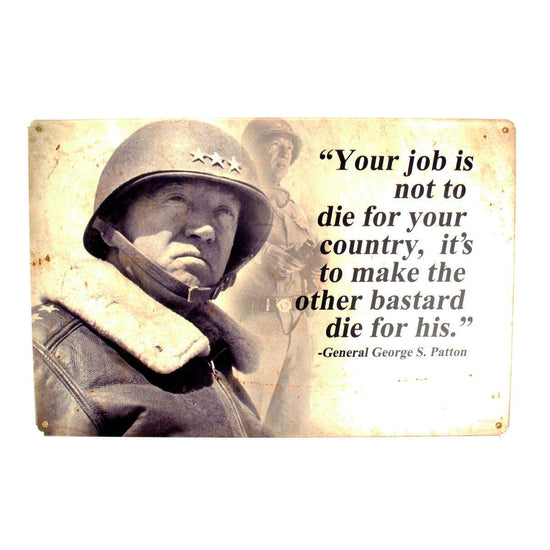U.S. WW2 Vintage Metal Sign: General George S. Patton Quote New Made Items