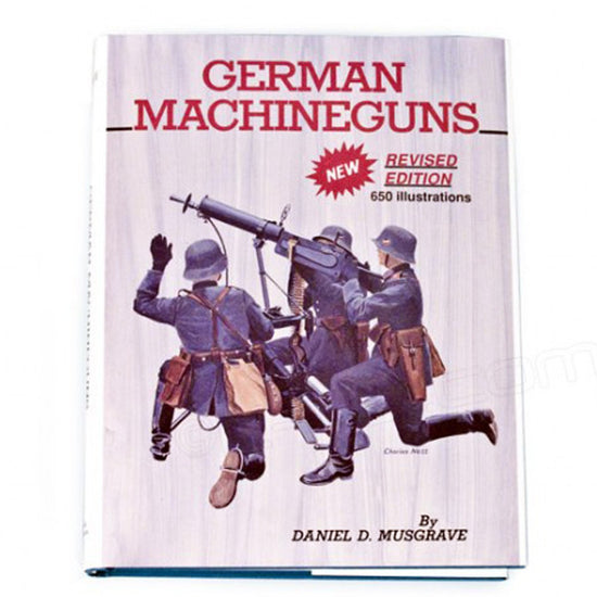 German Machineguns (Machine Guns) Revised Edition Hardcover Book by Daniel D. Musgrave New Made Items
