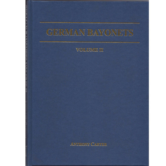 German Bayonets Volume II- Models 71/84, 69/98, 71/98, 98, KS98, 1914 & 84/89 (Hardcover) 2nd Printing 2001
