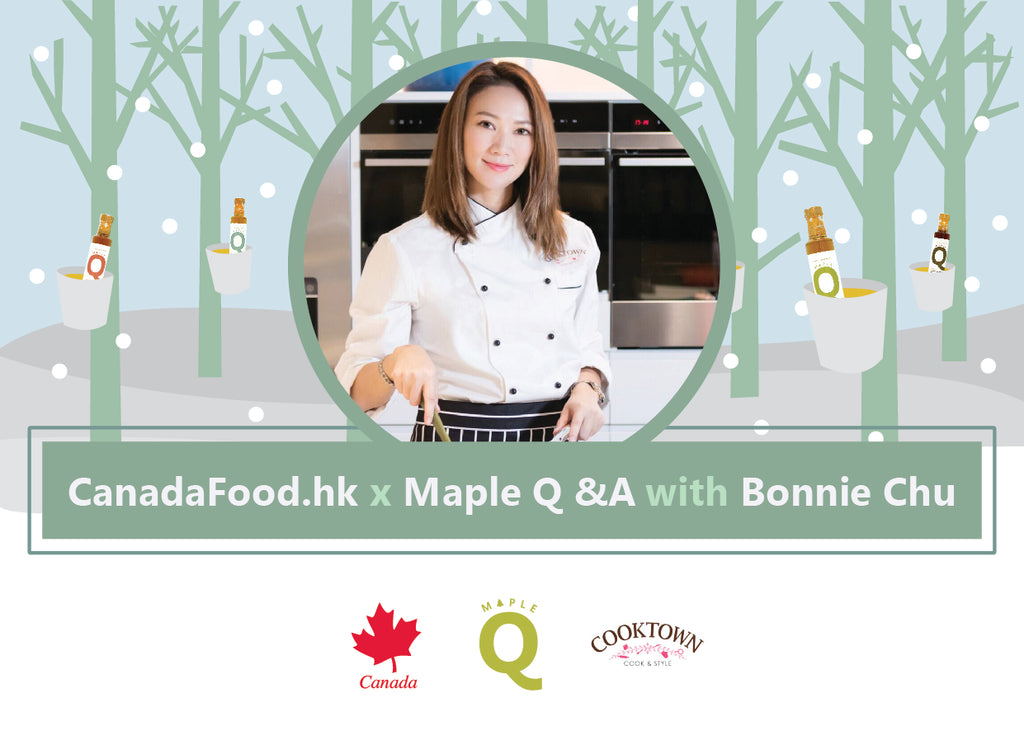Free! CanadaFood.hk x Maple Q &A with Bonnie Chu Cooking Class