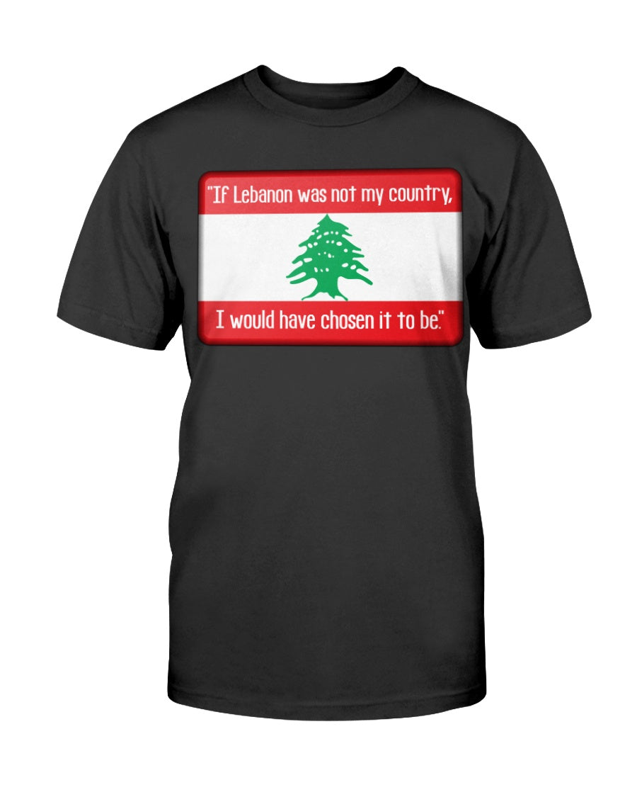 If Lebanon was not my country, I would have chosen it to be