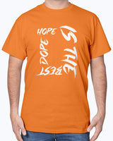Hope is the best dope Shirt