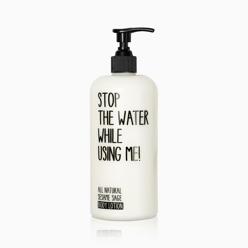 stop the water while using me - bodylotion