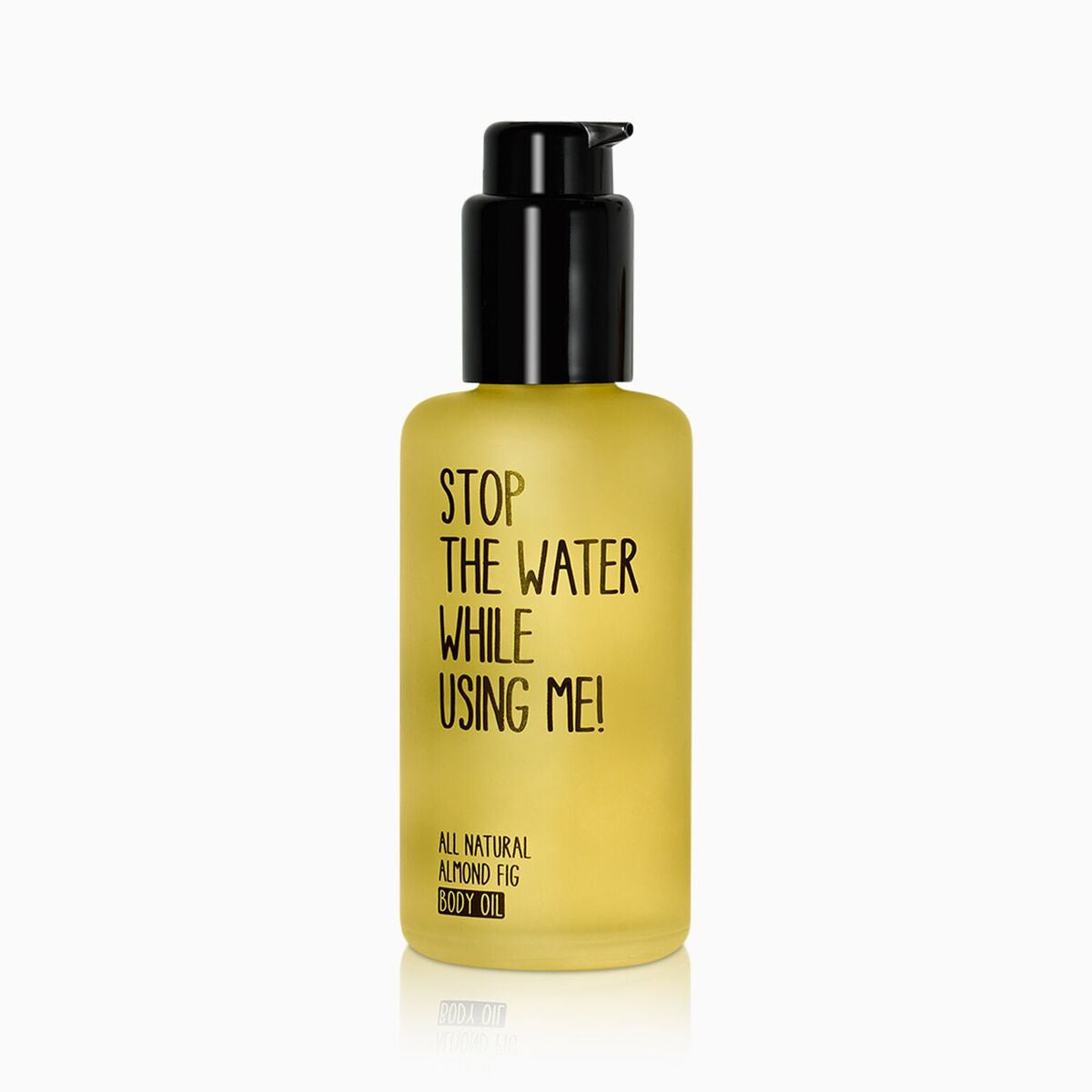stop the water while using me - body oil