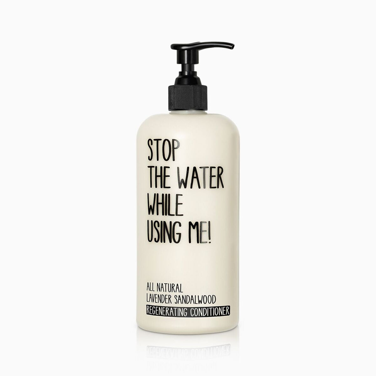 stop the water while using me - conditioner