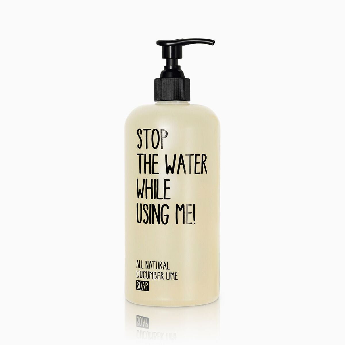 stop the water while using me -  Soap