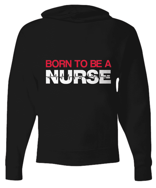 Born To Be A Nurse Hoodie