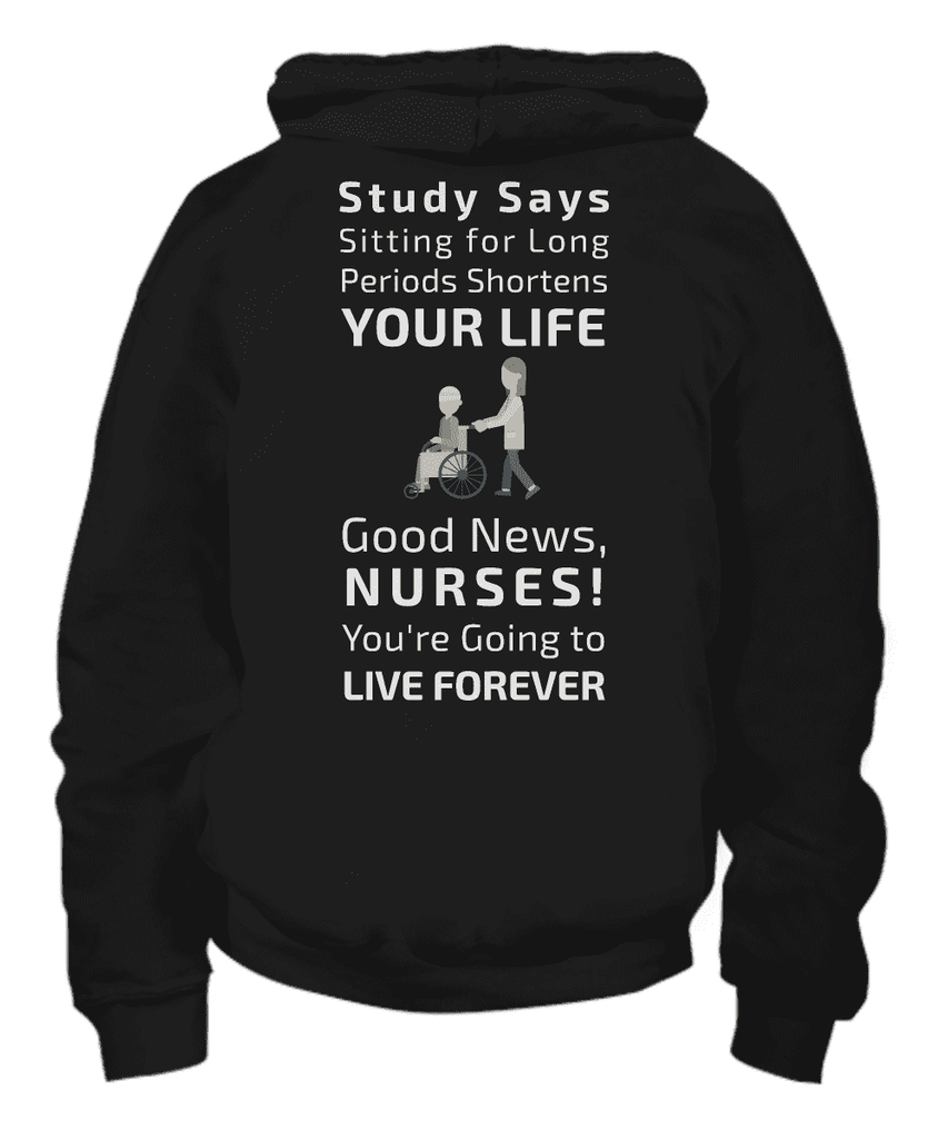 Nurses! You 're Going To Live Forever