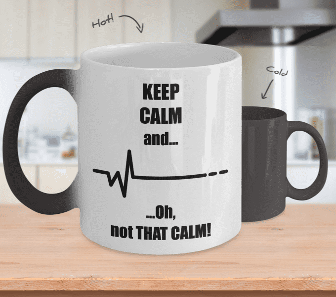 **Colour Changing** Keep Calm, Not That Calm.. Coffee Mug