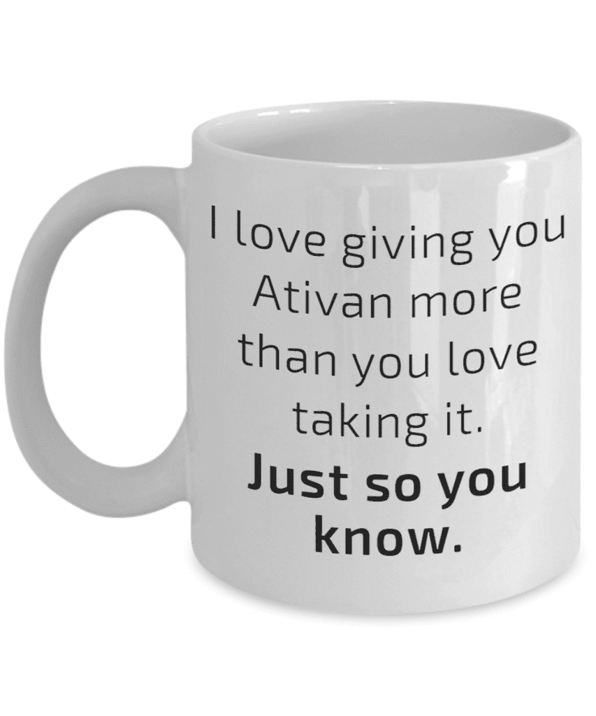**23% Discount** I Love Giving You Ativan