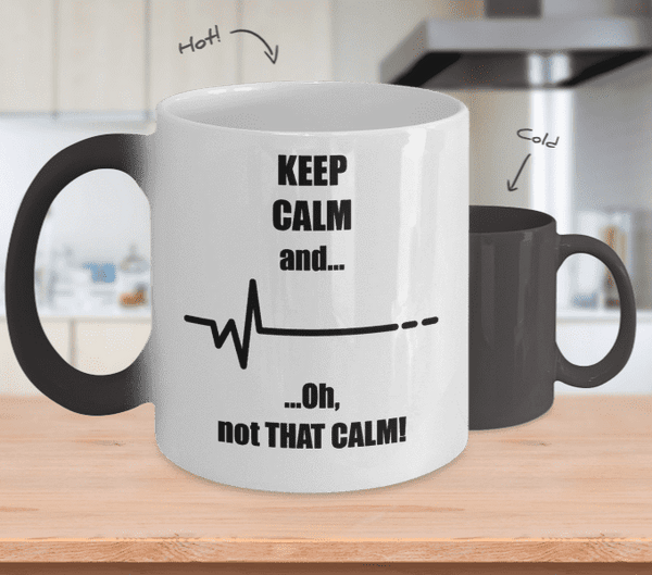 Keep Calm Not That Calm Mug
