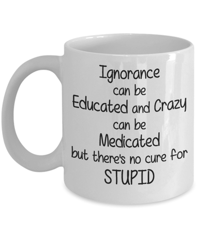 "<b class=""blink_me"">**23% Discount**</b><br>There's No Cure For Stupid"