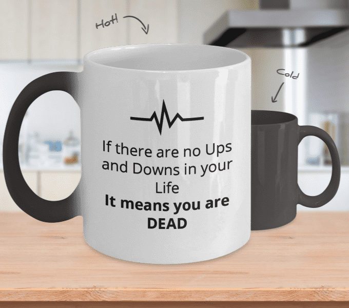 If There Are No Ups & Down Mug