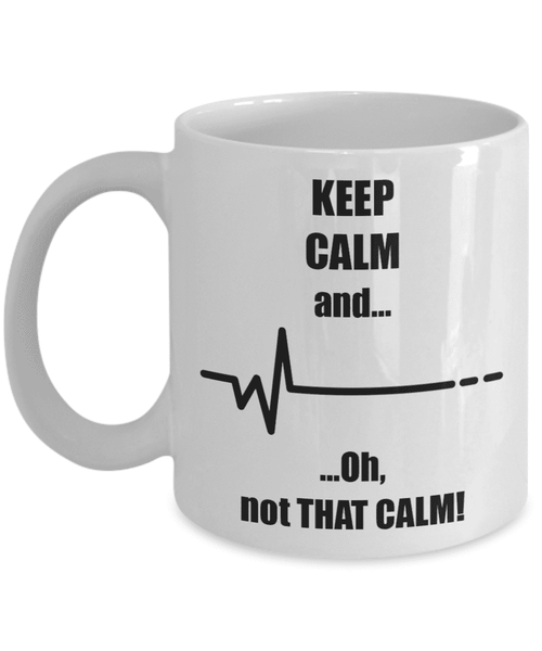 **26% Discount** Keep Calm Not That... Mug