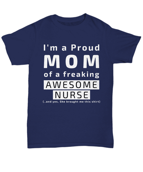 Mom of a Freaking Awesome Nurse Tee