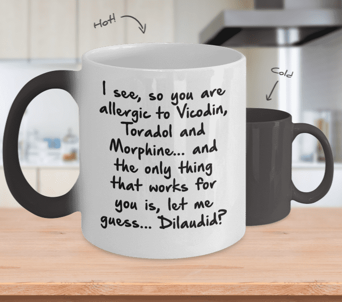 I See You Are Allergic To Mug