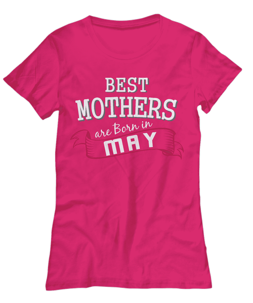 Best Mothers Are Born In May