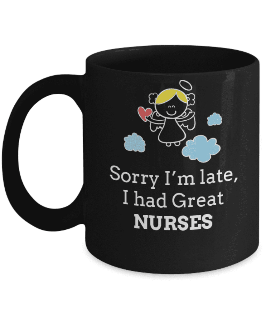 **23% Discount** I Had Great Nurses Mug