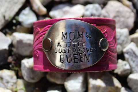 Mom a title just above Queen 👑- Leather Cuff