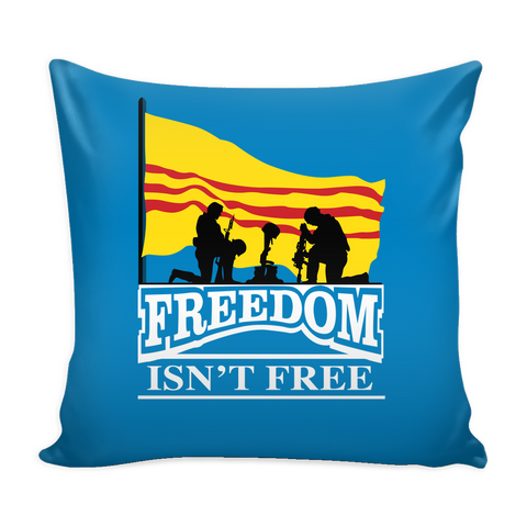 Freedom Isn't Free - Pillow Cover