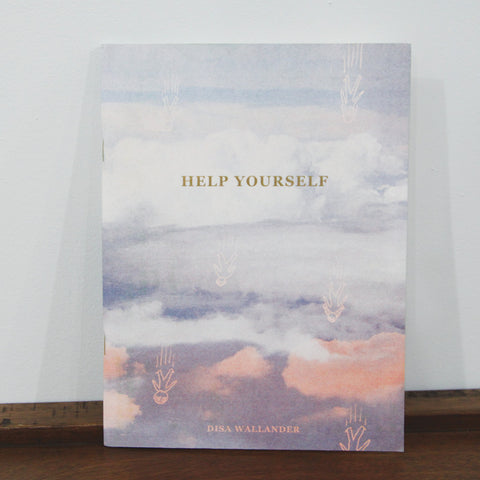 Help Yourself - Disa Wallander | Perfectly Acceptable Press | Perfectly Acceptable Press | Chicago at Sustain - Gallery and Shop - Chicago, IL
