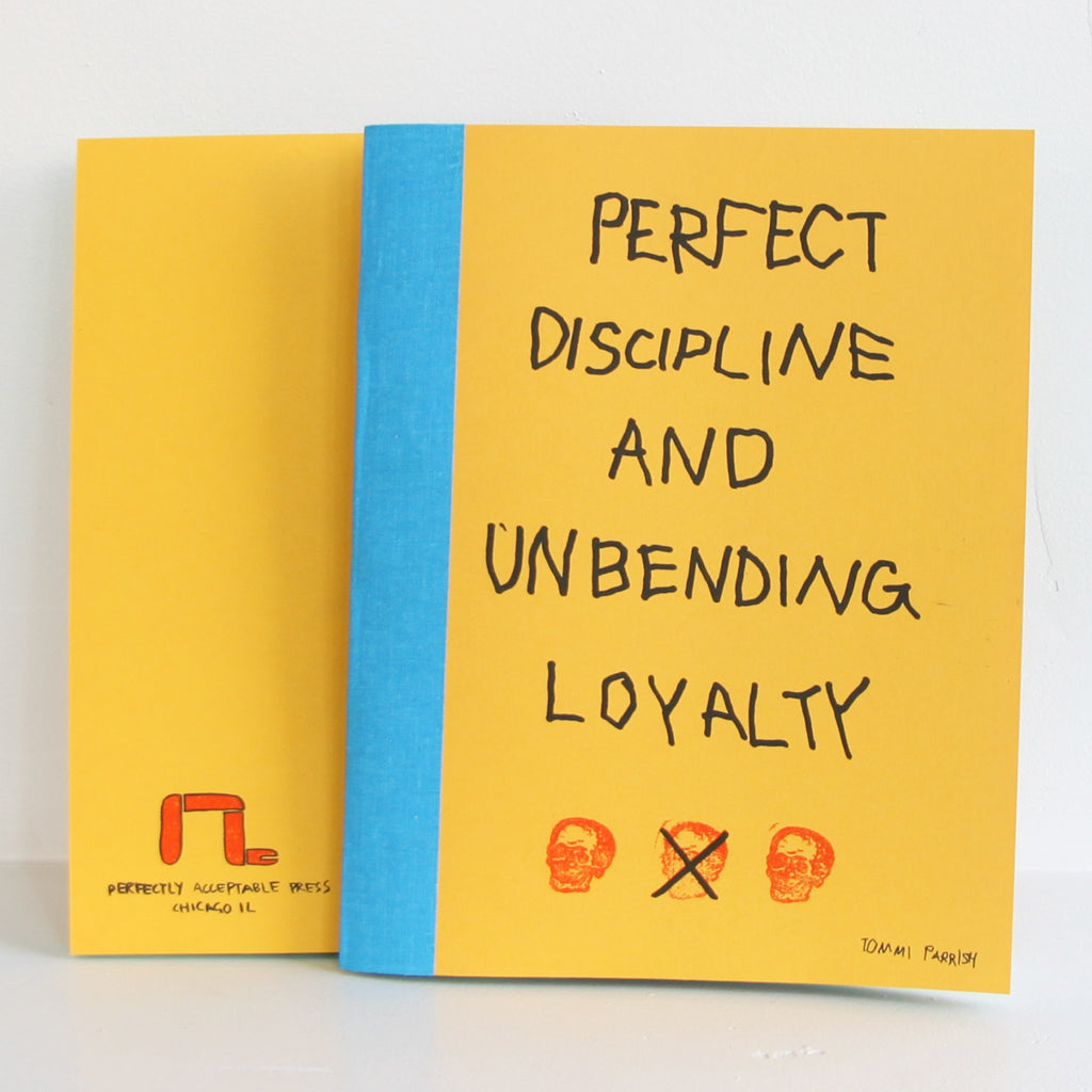Perfect Discipline and Unbending Loyalty - Tommi Parrish | Perfectly Acceptable Press - Sustain - Gallery and Workspace | Art, Prints, Zines, Workshops | Chicago, IL