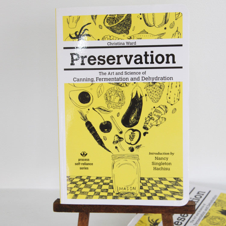 Preservation: The Art and Science of Canning, Fermentation and Dehydration | Microcosm Publishing at Sustain - Gallery and Shop - Chicago, IL