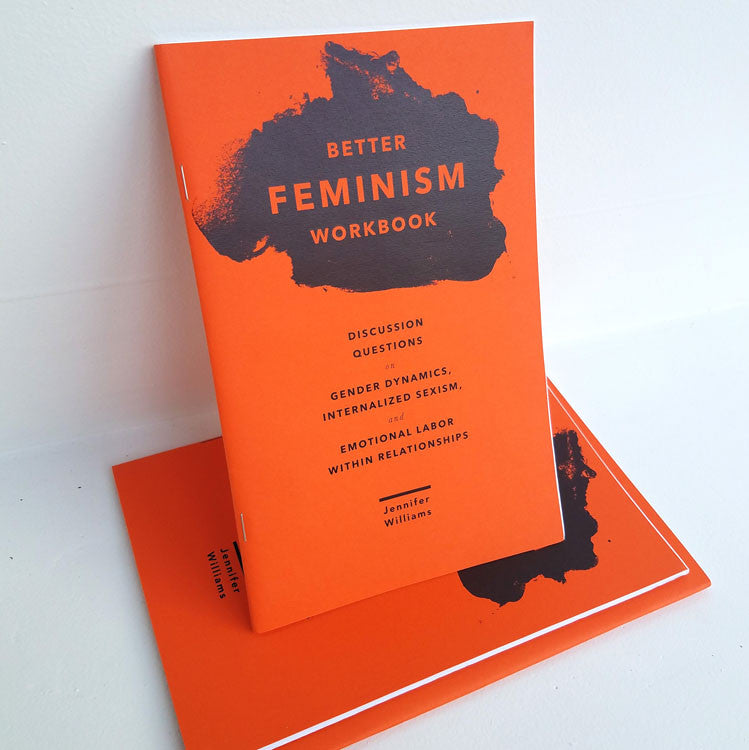 Better Feminism Workbook - Sustain - Gallery and Workspace | Art, Prints, Zines, Workshops | Chicago, IL