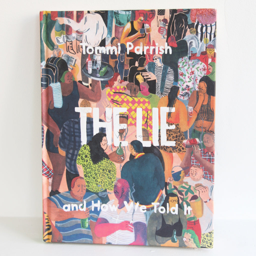 The Lie and How We Told It - Tommi Parrish - Sustain - Gallery and Workspace | Art, Prints, Zines, Workshops | Chicago, IL